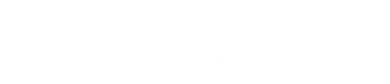 "Bleue Tarcisius At Overland College and Conservatory Bleue Tarcisius, purchased by Overland College and Conservatory in Delaware in 1898, was initially displayed in the college president's office. However, President Balmer grew to dislike the painting, writing in his diary, ""I can no longer tolerate the relentless imploring look of the lad."" The painting was moved to the sitting room opposite the library, where it remained until Overland sold the painting in 1949."